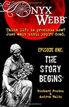 Onyx Webb: Episode One: The Story Begins by…