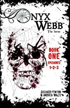 Onyx Webb: Book One: Episodes 1, 2 & 3 by…