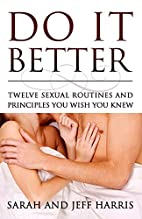 Do It Better: Twelve Sexual Routines and…