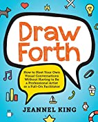 Draw Forth: How to Host Your Own Visual…