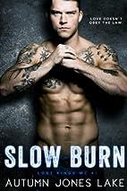 Slow Burn (Lost Kings MC #1) by Autumn Jones…