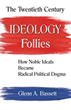 The Twentieth Century Ideology Follies: How…