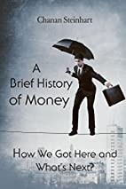A Brief History of Money - How We Got Here…