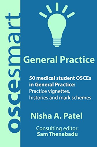 oscesmart-50-medical-student-osces-in-general-practice-vignettes-histories-and-mark-schemes-for-your-finals