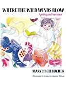 Where the Wild Wind Blows Spring and Summer…