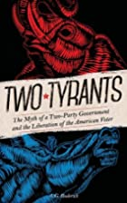Two Tyrants: The Myth of a Two-Party…