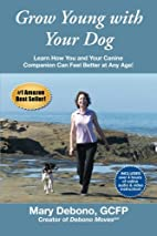 Grow Young with Your Dog: Learn How You and…