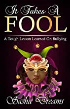 It Takes A Fool: A Tough Lesson Learned On…