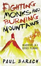 Fighting Monks and Burning Mountains:…