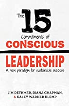 The 15 Commitments of Conscious Leadership:…