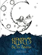 Henry's Big Star Adventure by Scott…