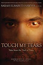 Touch My Tears: Tales from the Trail of…