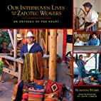 Our Interwoven Lives with the Zapotec…