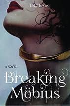 Breaking Mobius by T.R. Horne