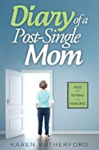 Diary of a Post-Single Mom by Karen…