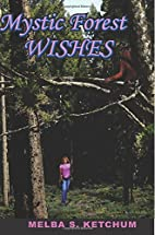 MYSTIC FOREST - Wishes by Melba S Ketchum