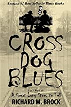 CROSS DOG BLUES: Book One of A Great Long…