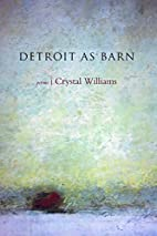 Detroit as Barn: Poems by Crystal Williams