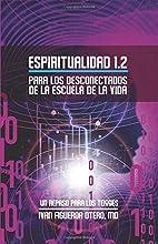 Espiritualidad 1.2: Para los Desconectados…