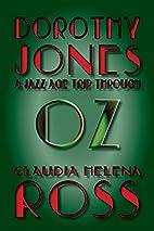 Dorothy Jones A Jazz Age Trip Through Oz by…