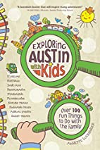 Exploring Austin with Kids: Over 100 Things…