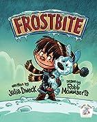 Frostbite by Julia Dweck