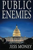 Public Enemies by Jess Money