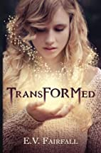 Transformed by E.V. Fairfall