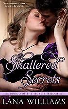 Shattered Secrets (The Secret Trilogy, #3)…