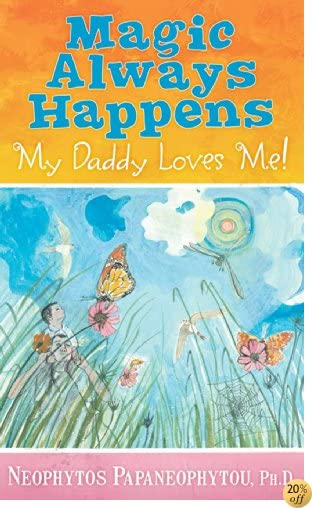 Magic Always Happens: My Daddy Loves Me!