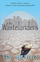 The Wastelanders by Tim Hemlin