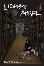 Library Angel by Suzanne M. Synborski