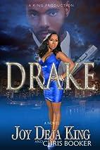 Drake by Joy Deja King