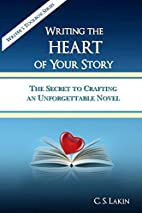 Writing the Heart of Your Story: The Secret…