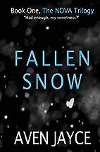 Fallen Snow (Nova Trilogy, #1) by Aven Jayce