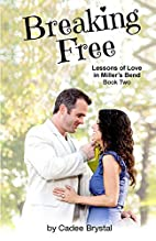 Breaking Free (Lessons of Love In Miller's…