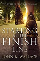 Starting at the Finish Line: The Gospel of…