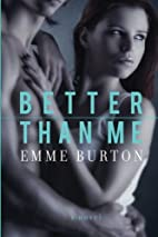 Better Than Me (Better Than Series) (Volume…