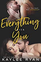 Everything with You (With You, #3) by Kaylee…