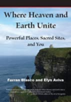 Where Heaven and Earth Unite: Powerful…
