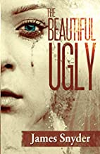 The Beautiful-Ugly: The Trilogy by James…