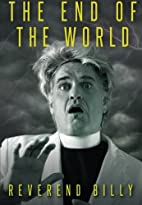 The End of the World by Reverend Billy