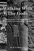 Walking With The Gods by W. D. Wilkerson