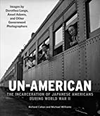 Un-American: The Incarceration of Japanese…