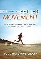 A Guide to Better Movement: The Science and…