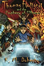 Thomas Holland and the Prophecy of Elfhaven…