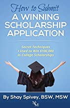 How to Submit a Winning Scholarship…