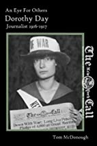 An Eye For Others: Dorothy Day, Journalist:…