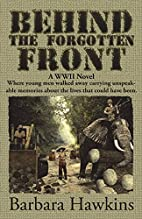 Behind the Forgotten Front: A WWII Novel by…