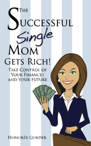 the-successful-single-mom-gets-rich-take-control-of-your-finances-and-your-future-volume-3